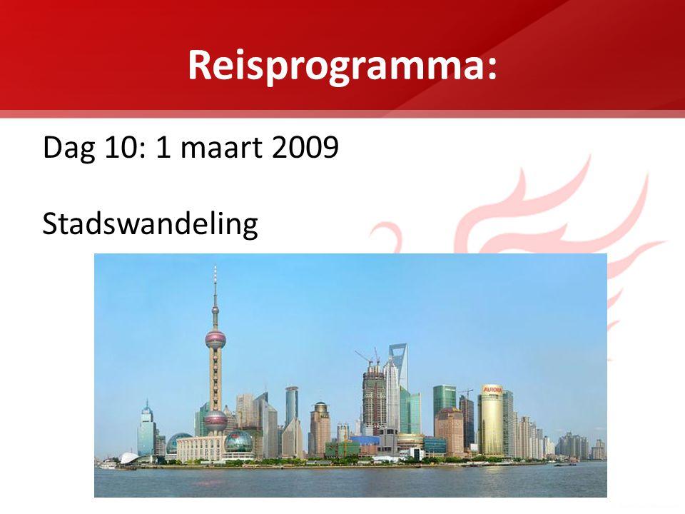 Reisprogramma: Dag 10: 1 maart 2009 Stadswandeling