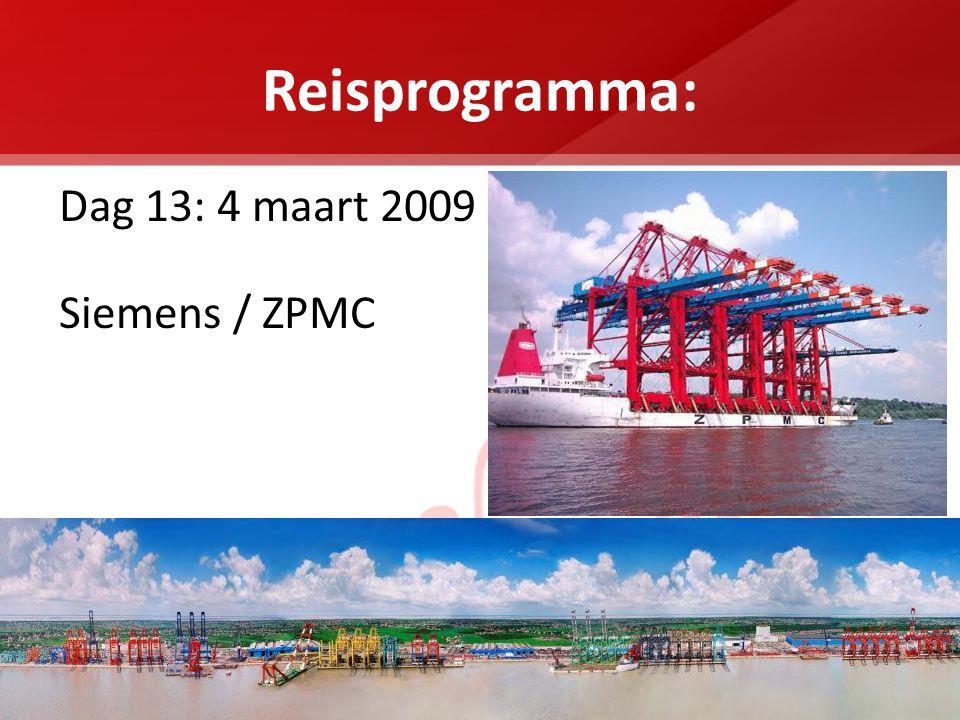 Reisprogramma: Dag 13: 4 maart 2009 Siemens / ZPMC