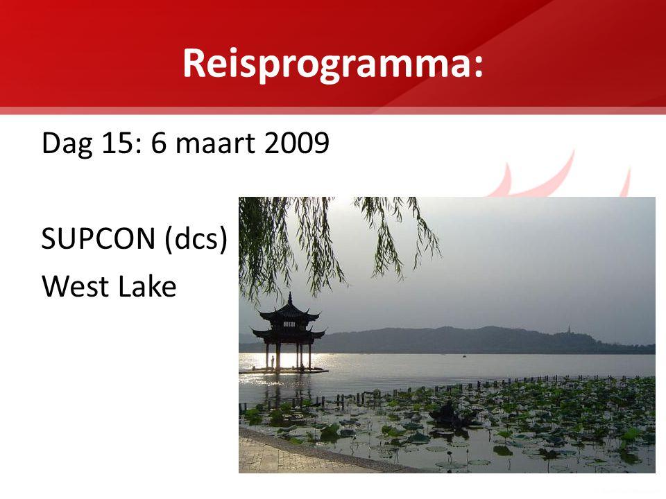 Reisprogramma: Dag 15: 6 maart 2009 SUPCON (dcs) West Lake