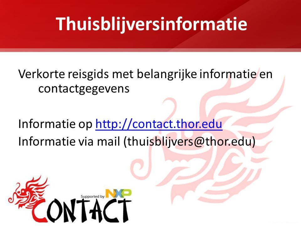 Thuisblijversinformatie Verkorte reisgids met belangrijke informatie en contactgegevens Informatie op http://contact.thor.eduhttp://contact.thor.edu Informatie via mail (thuisblijvers@thor.edu)