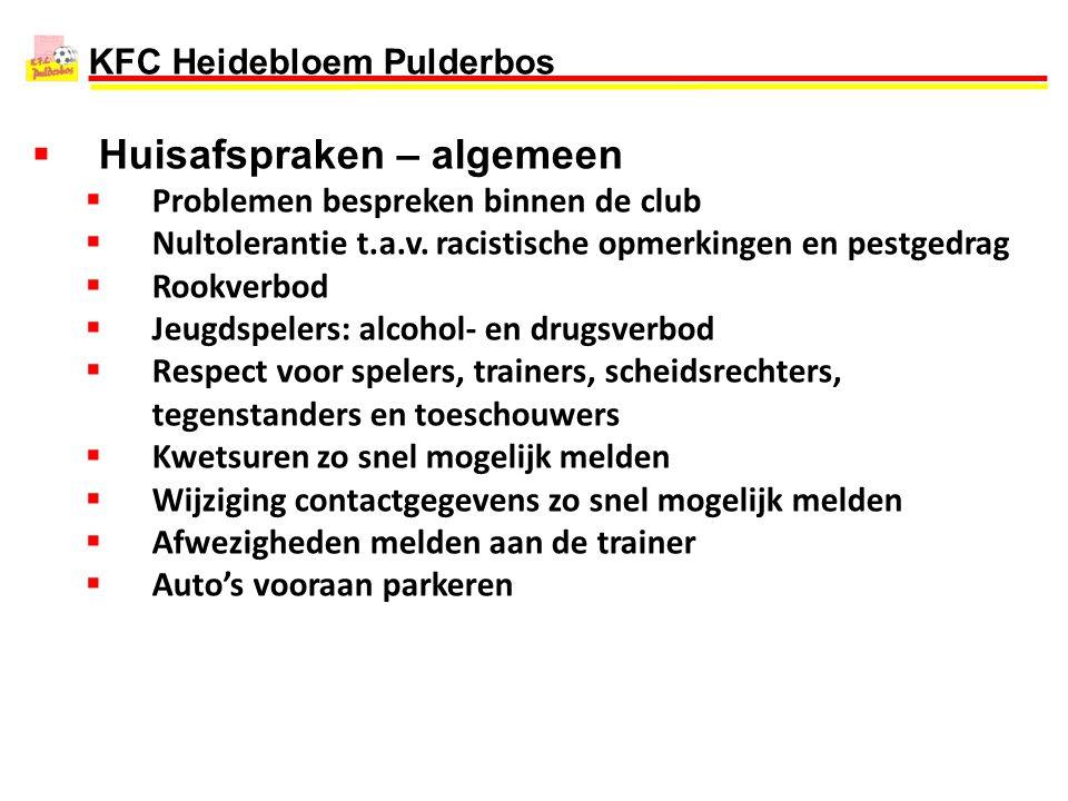 KFC Heidebloem Pulderbos  Huisafspraken – algemeen  Problemen bespreken binnen de club  Nultolerantie t.a.v. racistische opmerkingen en pestgedrag