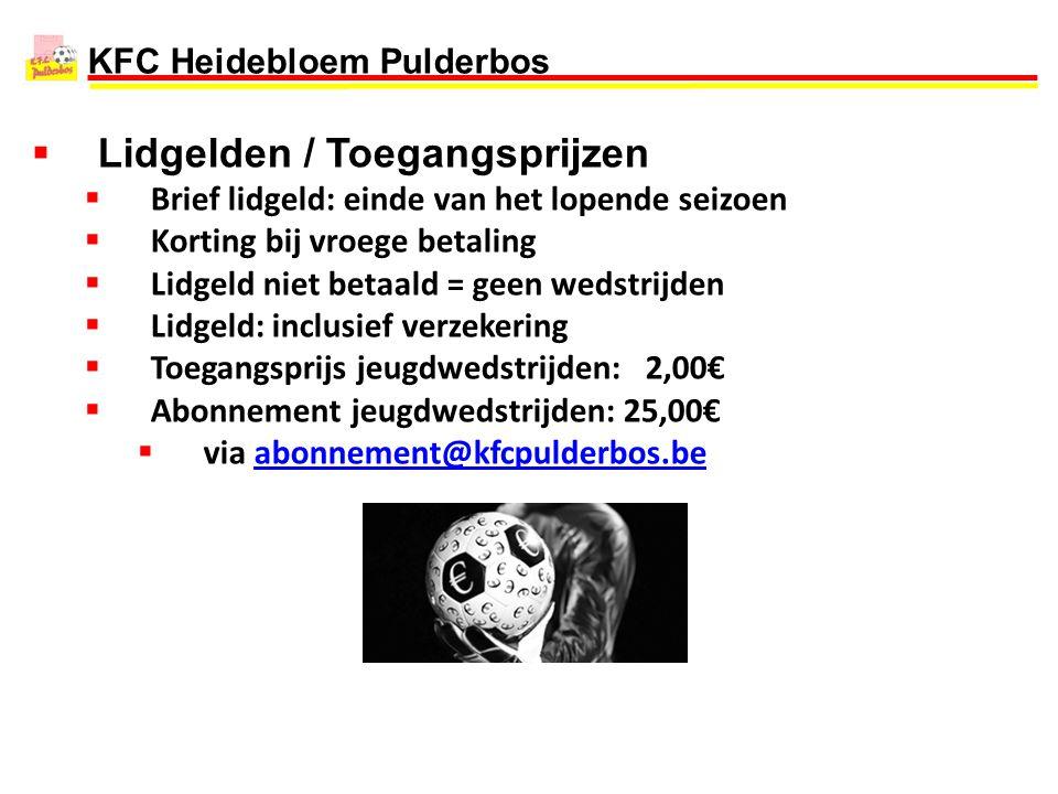 KFC Heidebloem Pulderbos  Lidgelden / Toegangsprijzen  Brief lidgeld: einde van het lopende seizoen  Korting bij vroege betaling  Lidgeld niet bet