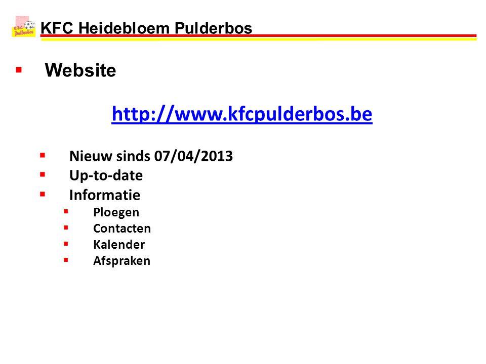 KFC Heidebloem Pulderbos  Website http://www.kfcpulderbos.be  Nieuw sinds 07/04/2013  Up-to-date  Informatie  Ploegen  Contacten  Kalender  Af