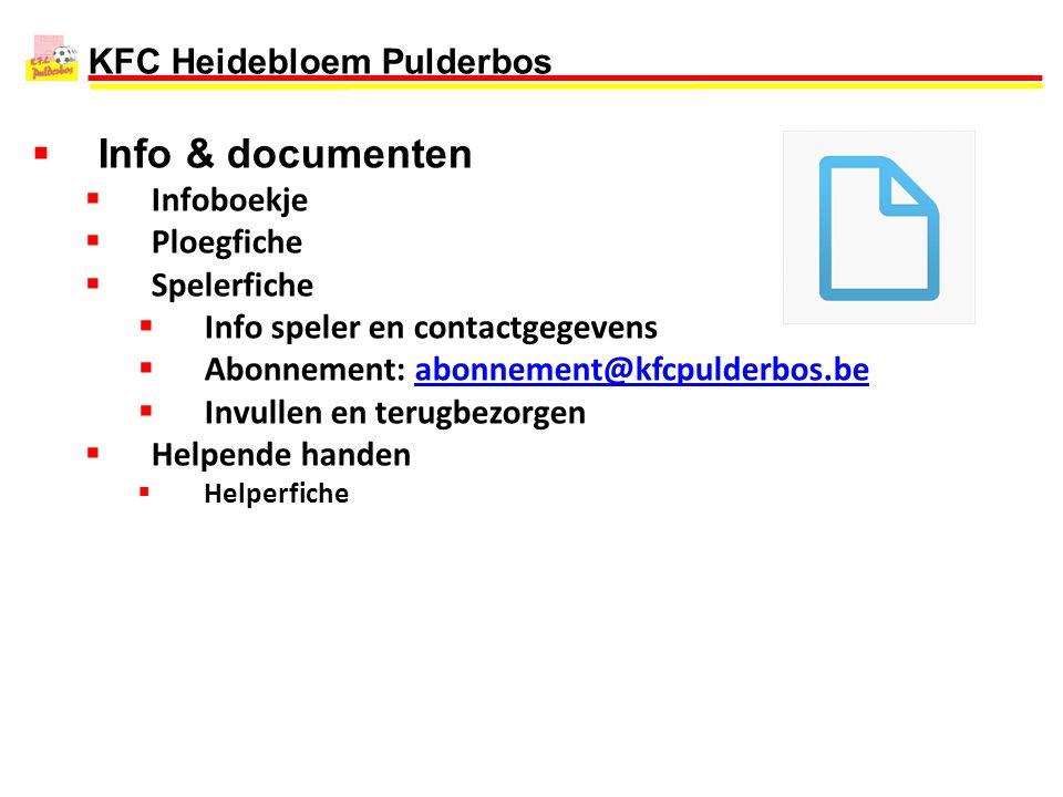 KFC Heidebloem Pulderbos  Info & documenten  Infoboekje  Ploegfiche  Spelerfiche  Info speler en contactgegevens  Abonnement: abonnement@kfcpuld