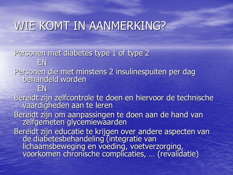WIE KOMT IN AANMERKING? Personen met diabetes type 1 of type 2 EN Personen die met minstens 2 insulinespuiten per dag behandeld worden EN Bereidt zijn