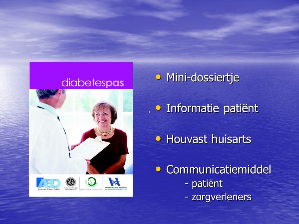 • Mini-dossiertje • Informatie patiënt • Houvast huisarts • Communicatiemiddel - patiënt - zorgverleners