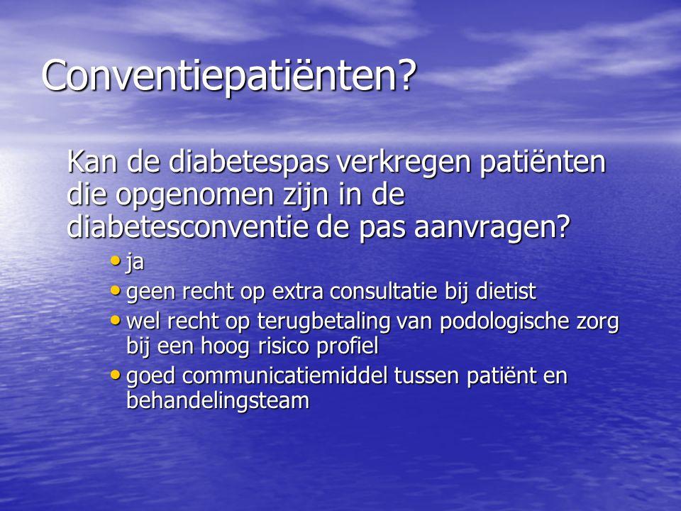 Conventiepatiënten? Kan de diabetespas verkregen patiënten die opgenomen zijn in de diabetesconventie de pas aanvragen? • ja • geen recht op extra con