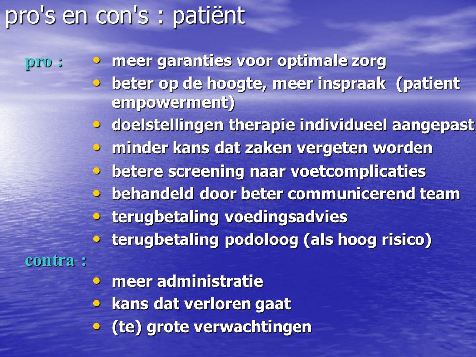 • meer garanties voor optimale zorg • beter op de hoogte, meer inspraak (patient empowerment) • doelstellingen therapie individueel aangepast • minder