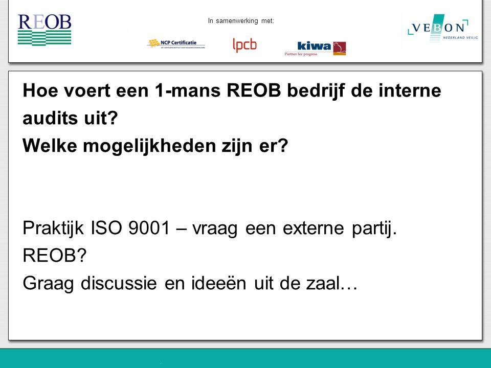 Hoe voert een 1-mans REOB bedrijf de interne audits uit? Welke mogelijkheden zijn er? Praktijk ISO 9001 – vraag een externe partij. REOB? Graag discus