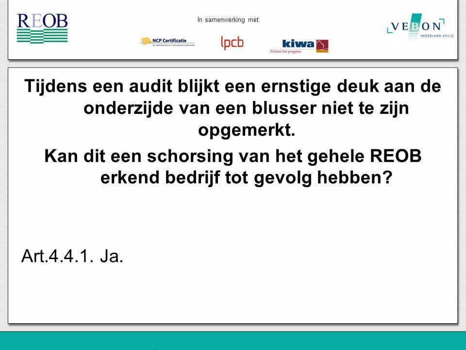 Tijdens een audit blijkt een ernstige deuk aan de onderzijde van een blusser niet te zijn opgemerkt. Kan dit een schorsing van het gehele REOB erkend