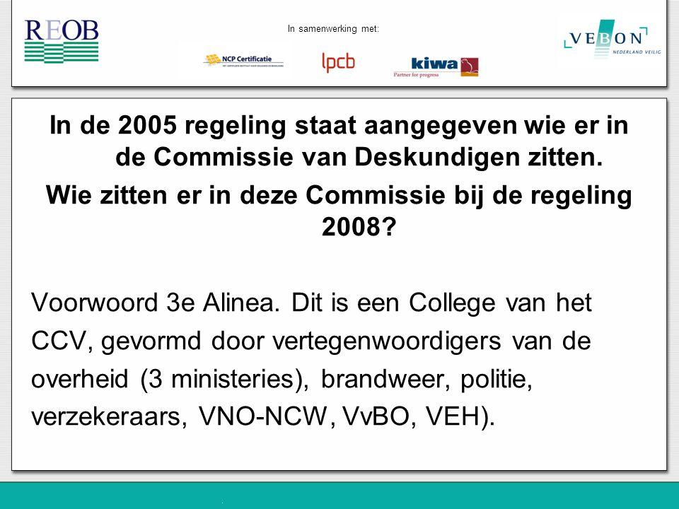 In de 2005 regeling staat aangegeven wie er in de Commissie van Deskundigen zitten. Wie zitten er in deze Commissie bij de regeling 2008? Voorwoord 3e