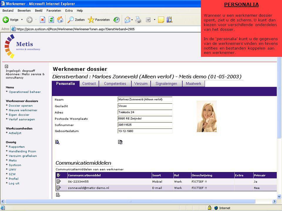 PERSONALIA Wanneer u een werknemer dossier opent, ziet u dit scherm. U kunt dan kiezen voor verschillende onderdelen van het dossier. In de 'personali