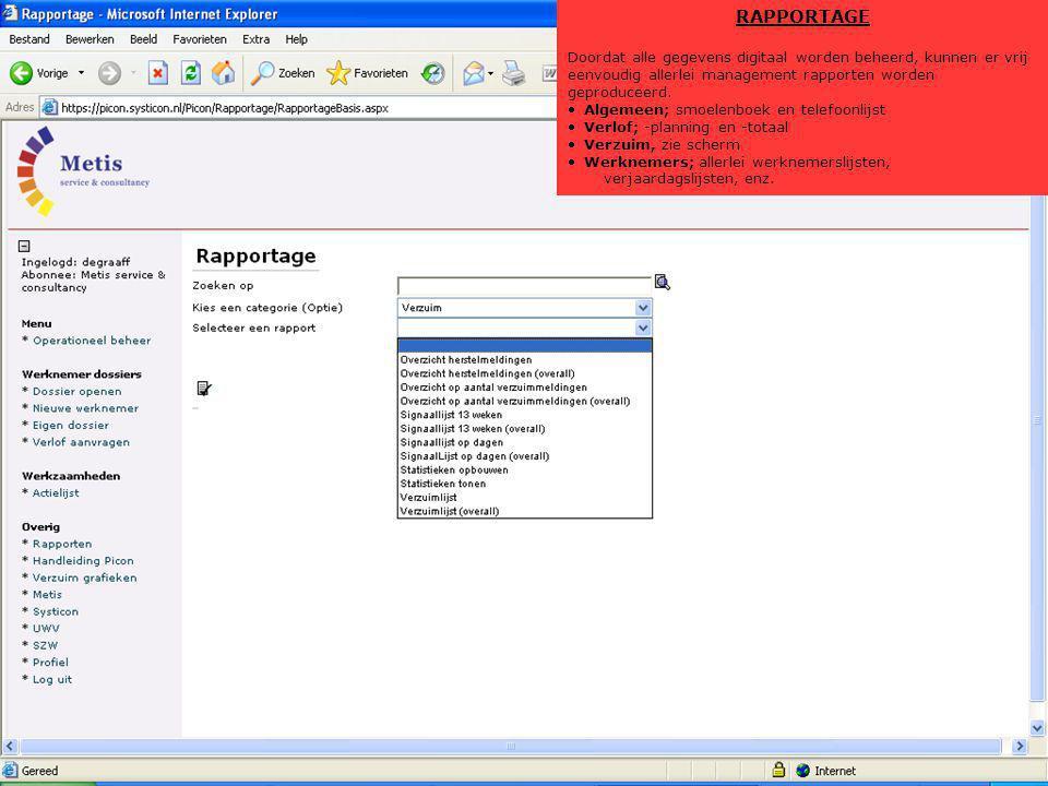 RAPPORTAGE Doordat alle gegevens digitaal worden beheerd, kunnen er vrij eenvoudig allerlei management rapporten worden geproduceerd.  Algemeen; smoe