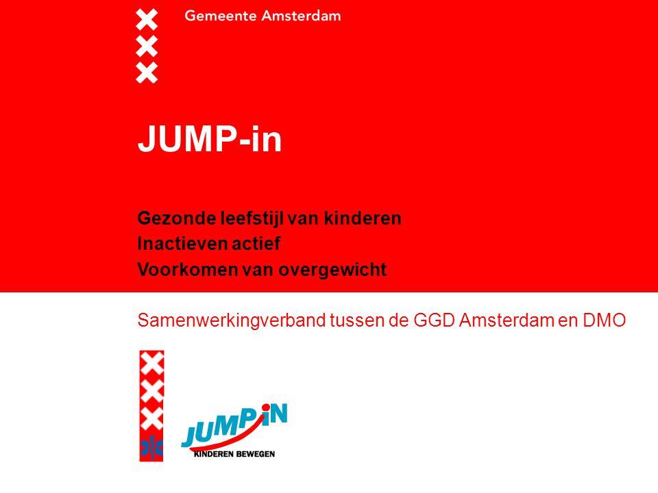 JUMP-in Gezonde leefstijl van kinderen Inactieven actief Voorkomen van overgewicht Samenwerkingverband tussen de GGD Amsterdam en DMO