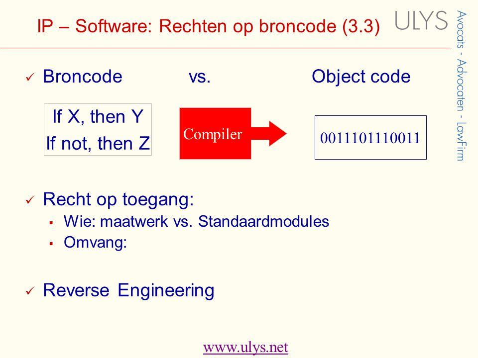 www.ulys.net IP – Software: Rechten op broncode (3.3)  Broncode vs.