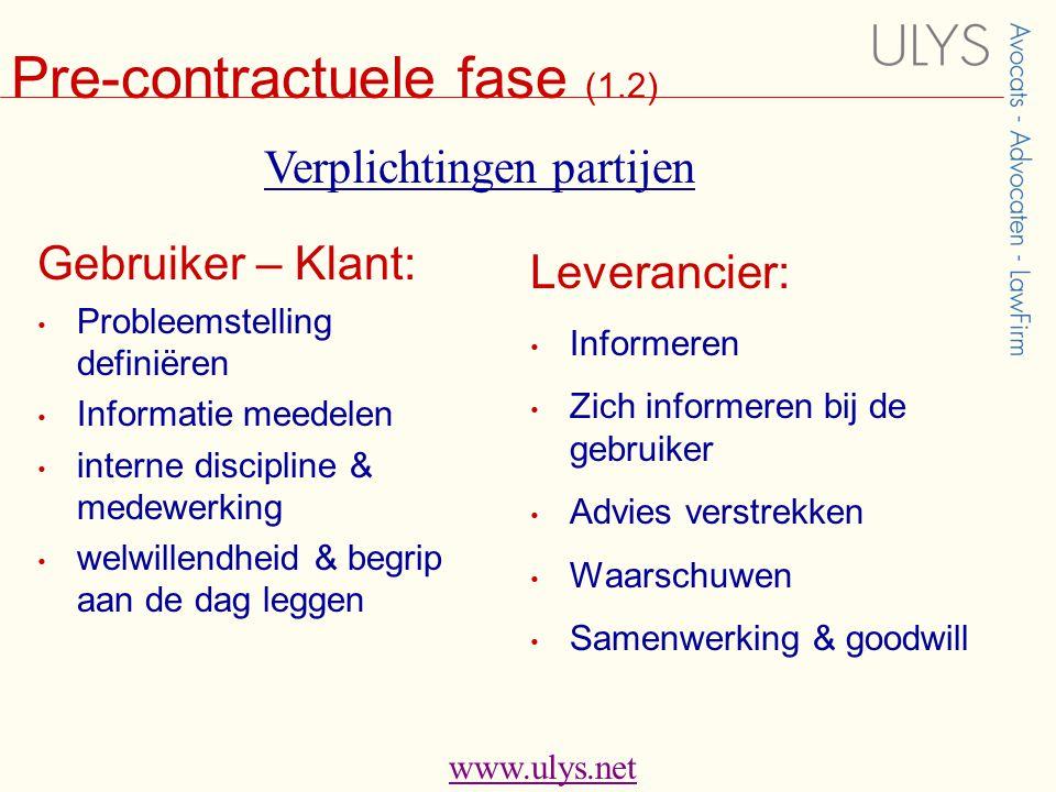 www.ulys.net Pre-contractuele fase (1.3)  Buitencontractuele aansprakelijkheid: • Afbreken = fout art.