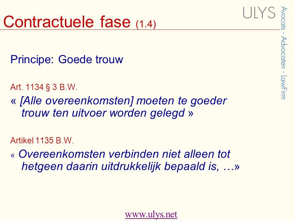 www.ulys.net Contractuele fase (1.4) Principe: Goede trouw Art.