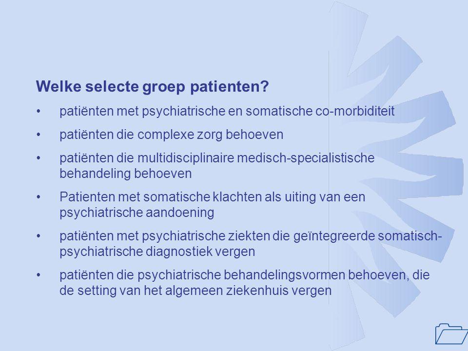 1 Ziekenhuispsychiatrie, wat is dat? Oorspronkelijk:Diagnostiek en behandeling van patiënten met psychiatrische stoornissen binnen de setting van het