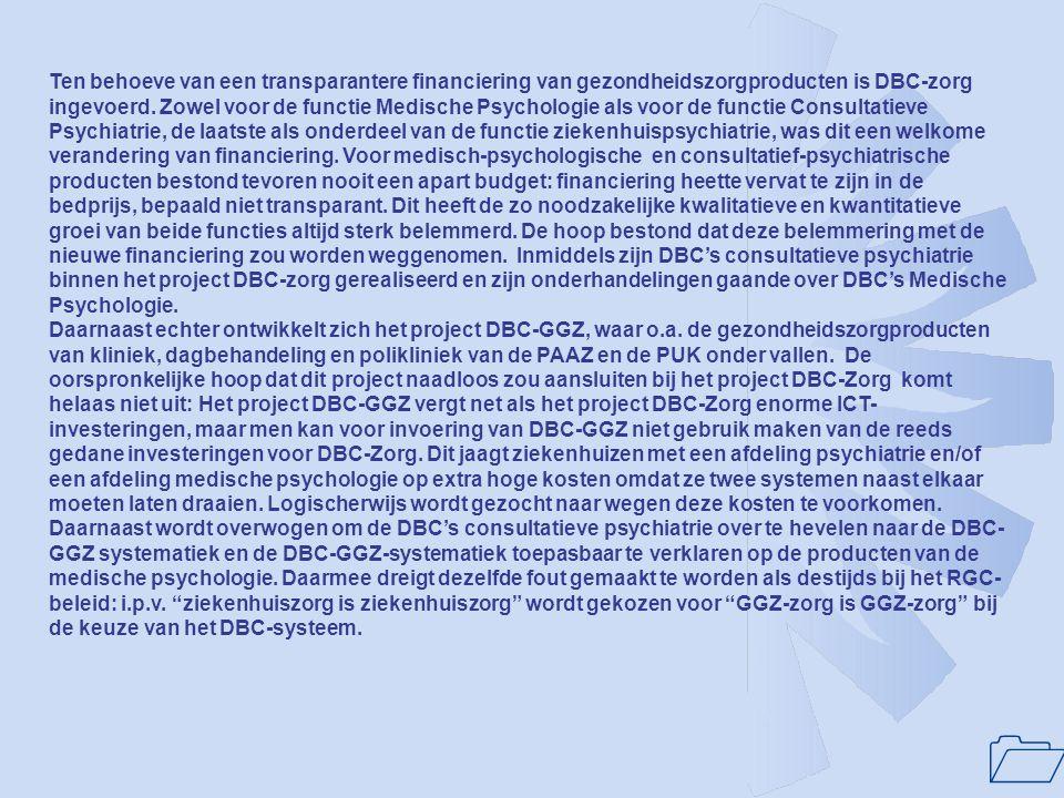 1 Kenmerk : relatie DBC-GGZ tot beleidsvoornemen VWS t.a.v. RGC-ontwikkeling Datum:18-11-2005 Geachte Heer Hoogervorst, De Nederlandse Federatie voor