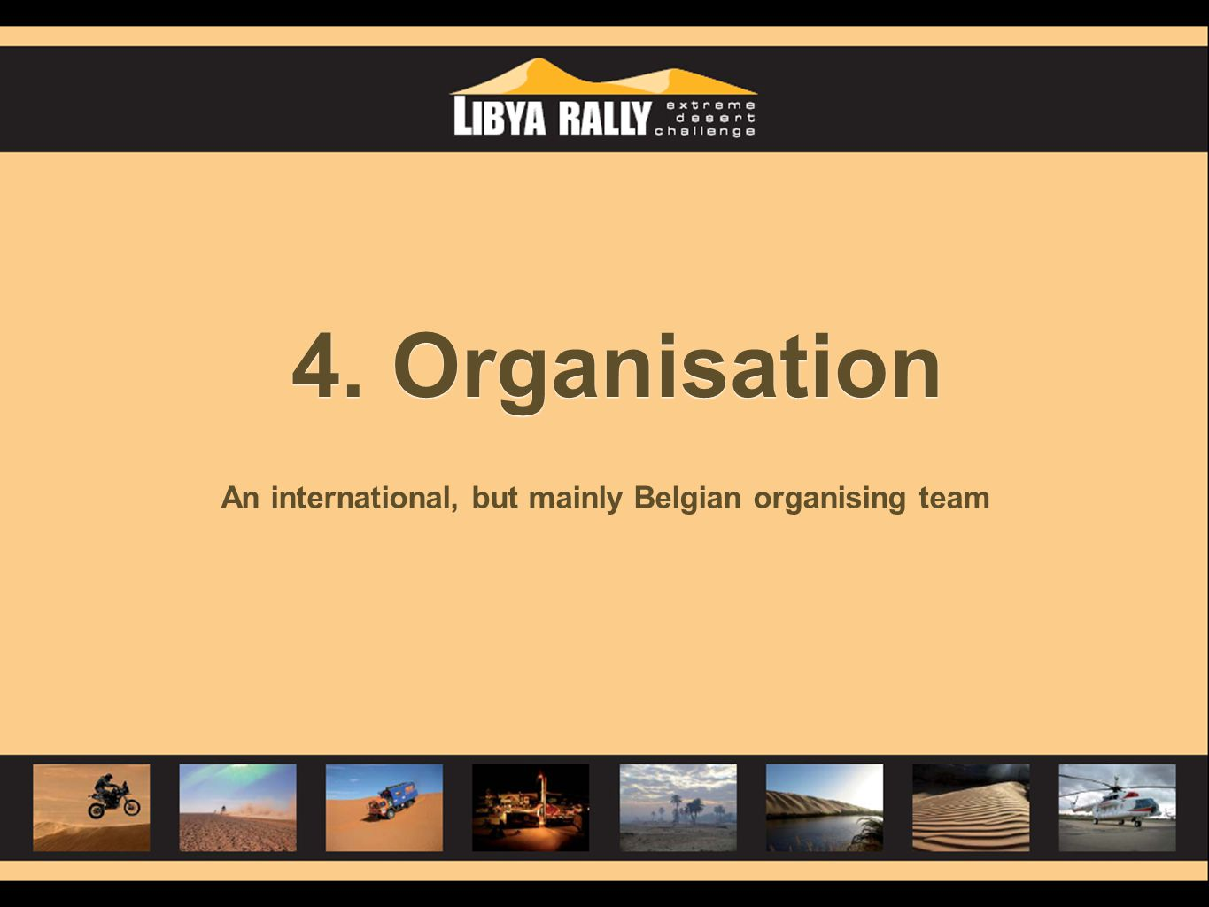 4. Organisation An international, but mainly Belgian organising team