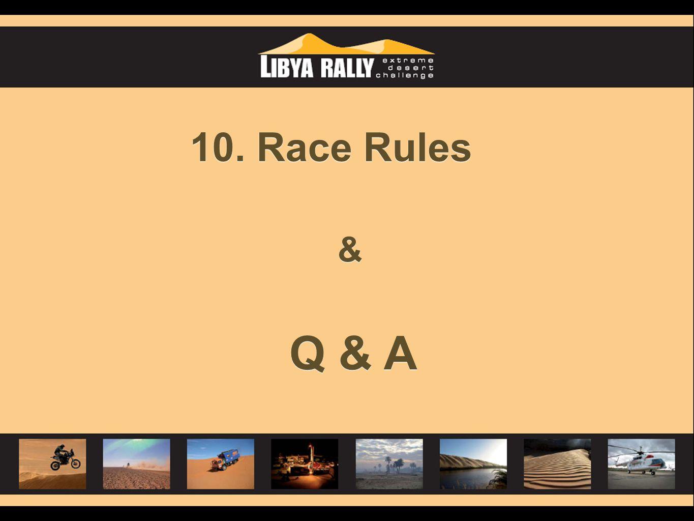 10. Race Rules & & Q & A