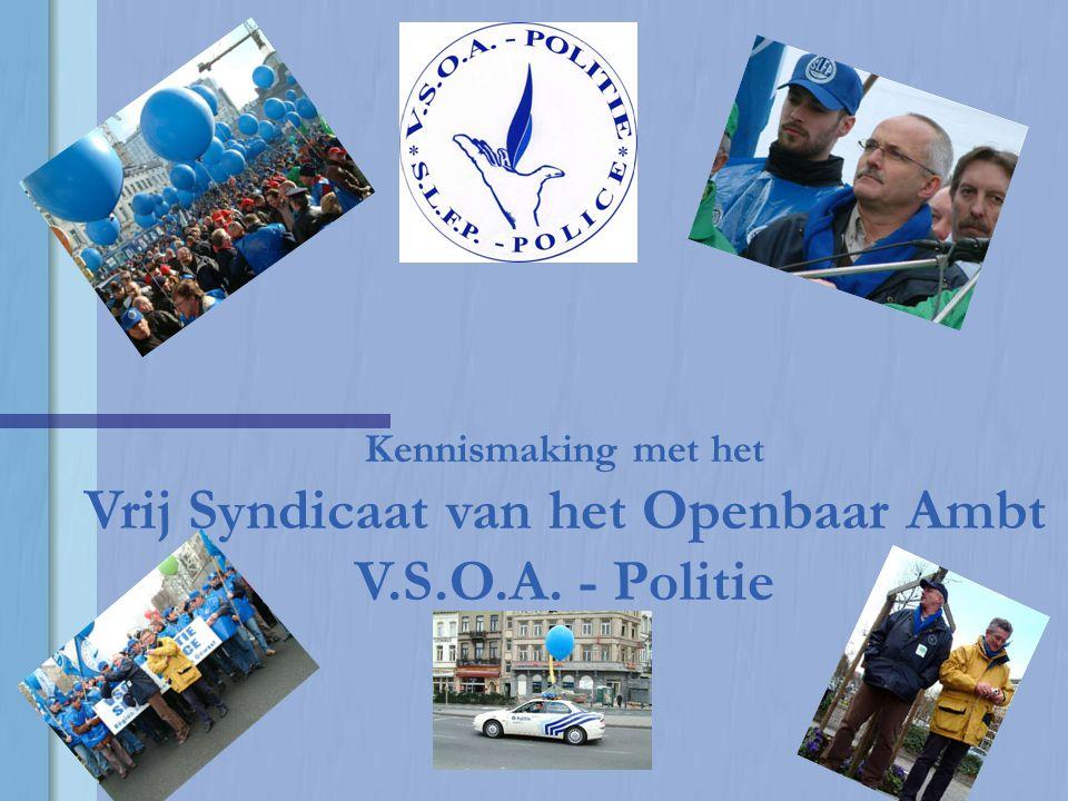 Kennismaking met het Vrij Syndicaat van het Openbaar Ambt V.S.O.A. - Politie