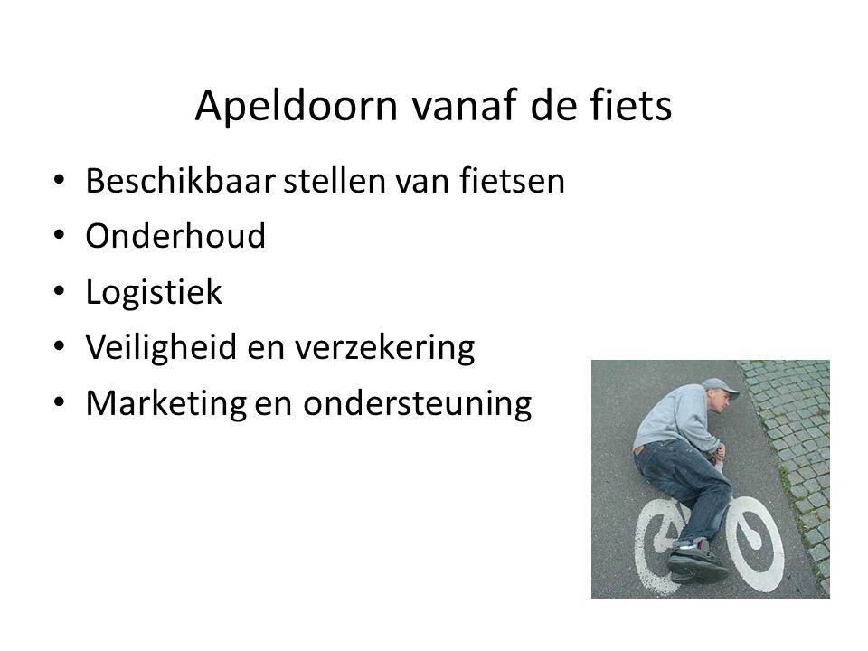 Apeldoorn vanaf de fiets • Beschikbaar stellen van fietsen • Onderhoud • Logistiek • Veiligheid en verzekering • Marketing en ondersteuning