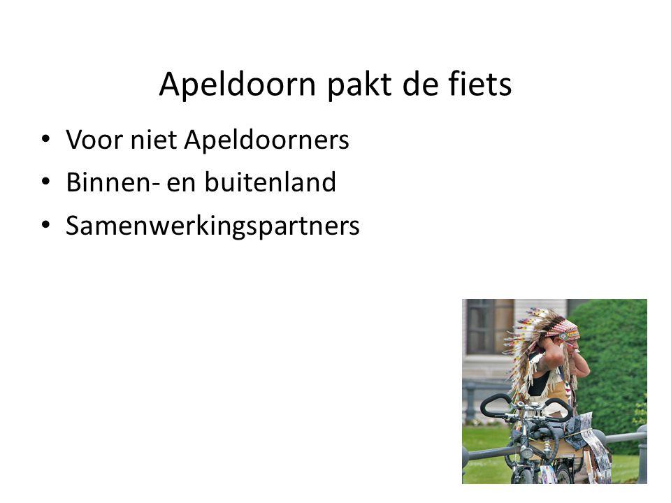 Apeldoorn pakt de fiets • Voor niet Apeldoorners • Binnen- en buitenland • Samenwerkingspartners