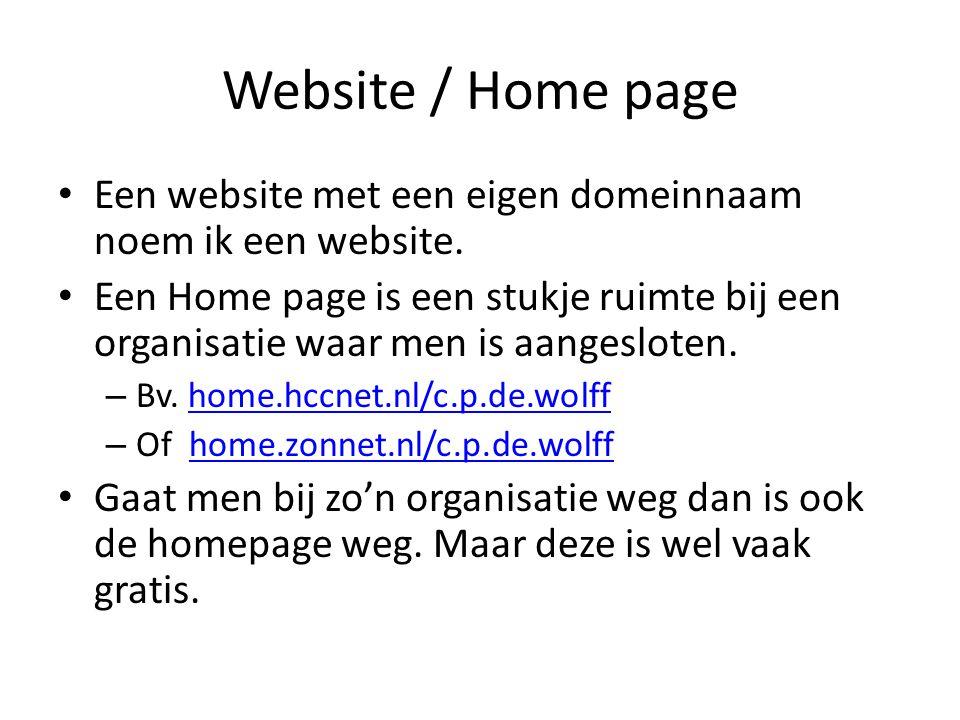 Website / Home page • Een website met een eigen domeinnaam noem ik een website.