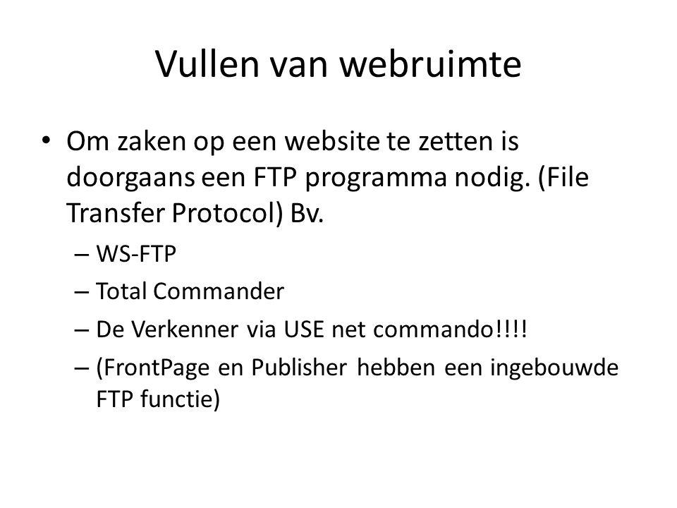 Vullen van webruimte • Om zaken op een website te zetten is doorgaans een FTP programma nodig.