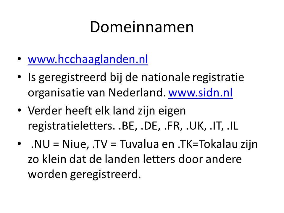 Domeinnamen • www.hcchaaglanden.nl www.hcchaaglanden.nl • Is geregistreerd bij de nationale registratie organisatie van Nederland.