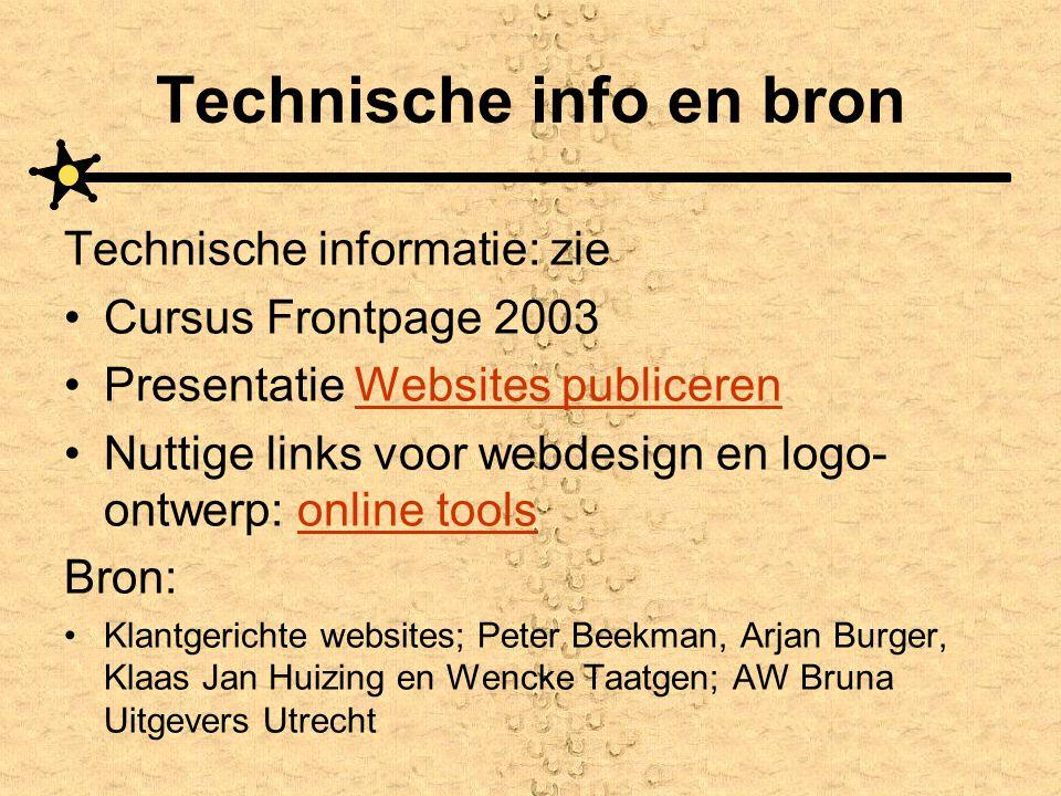 Technische info en bron Technische informatie: zie •Cursus Frontpage 2003 •Presentatie Websites publicerenWebsites publiceren •Nuttige links voor webd