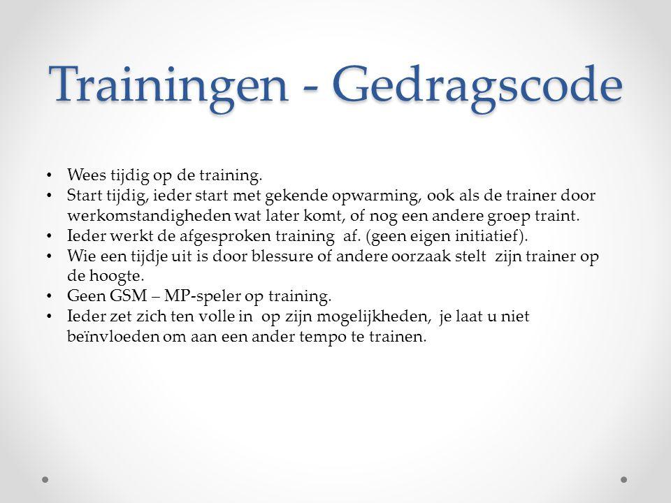 Trainingen - Gedragscode • Wees tijdig op de training. • Start tijdig, ieder start met gekende opwarming, ook als de trainer door werkomstandigheden w