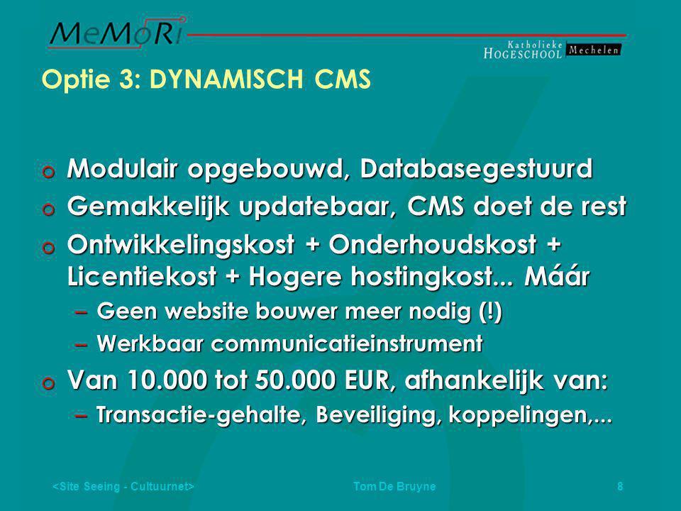 Tom De Bruyne 9 Optie 4: Open Source CMS: goedkoper.