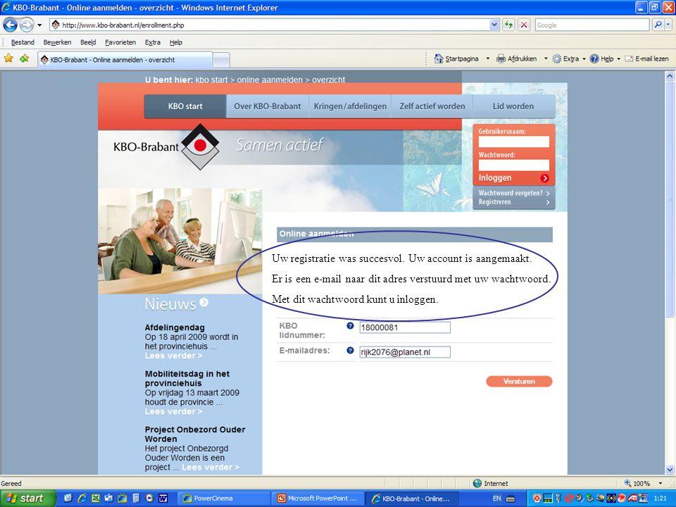Uw registratie was succesvol.Uw account is aangemaakt.