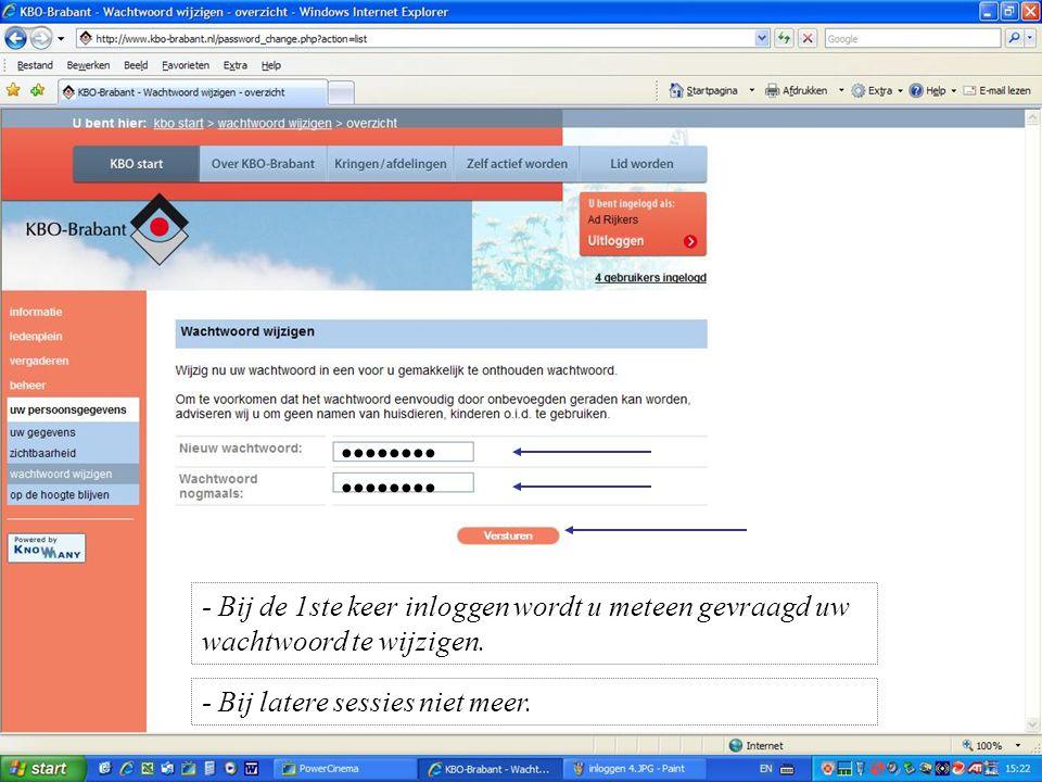•••••••• •••••••• - Bij de 1ste keer inloggen wordt u meteen gevraagd uw wachtwoord te wijzigen.