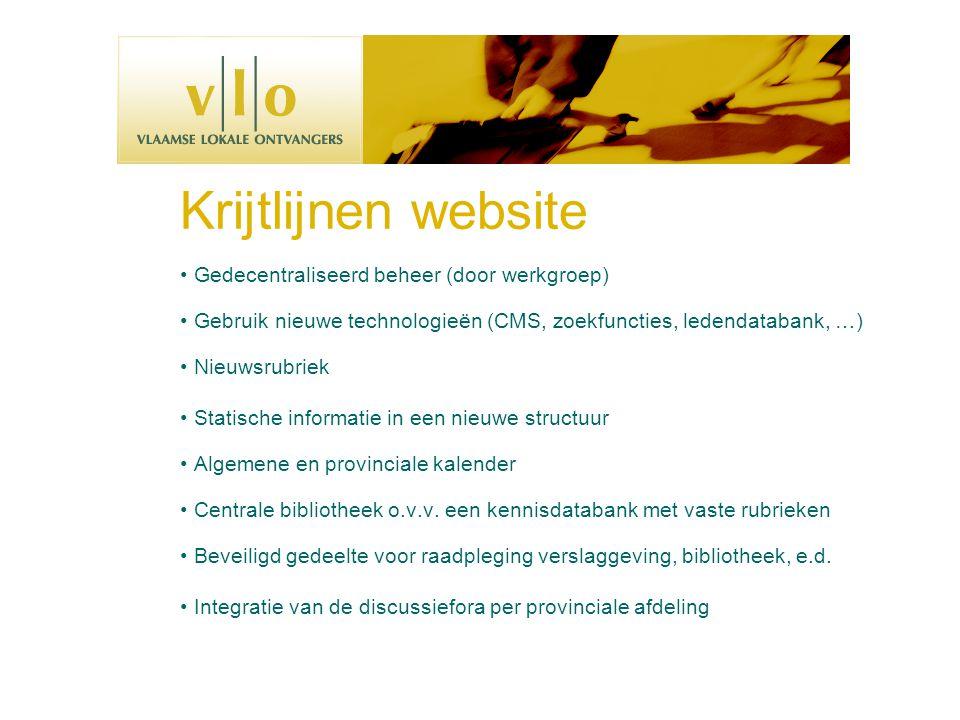 Krijtlijnen website • Gedecentraliseerd beheer (door werkgroep) • Gebruik nieuwe technologieën (CMS, zoekfuncties, ledendatabank, …) • Nieuwsrubriek •