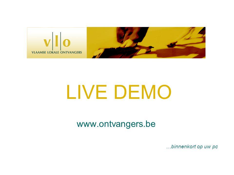 LIVE DEMO www.ontvangers.be …binnenkort op uw pc