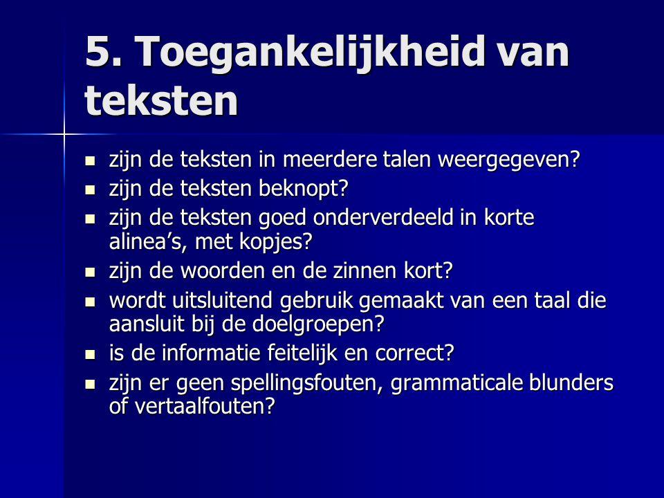 5. Toegankelijkheid van teksten  zijn de teksten in meerdere talen weergegeven?  zijn de teksten beknopt?  zijn de teksten goed onderverdeeld in ko