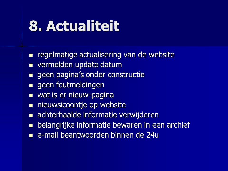 8. Actualiteit  regelmatige actualisering van de website  vermelden update datum  geen pagina's onder constructie  geen foutmeldingen  wat is er