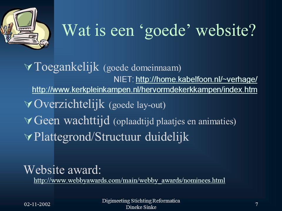02-11-2002 Digimeeting Stichting Reformatica Dineke Sinke 18 Extra opties  Mailinglijst (eigen site / andere site)  Gastenboek (eigen site / andere site)  Forumpagina (eigen site / andere site)  Chat-mogelijkheid  Links  Zoekmogelijkheid (eigen site / andere site) (http://www.picosearch.com/)http://www.picosearch.com/  Teller (eigen site / dienst Nedstat Basic ) (http://www.nedstat.com/nl/f6e4_index.htm)http://www.nedstat.com/nl/f6e4_index.htm