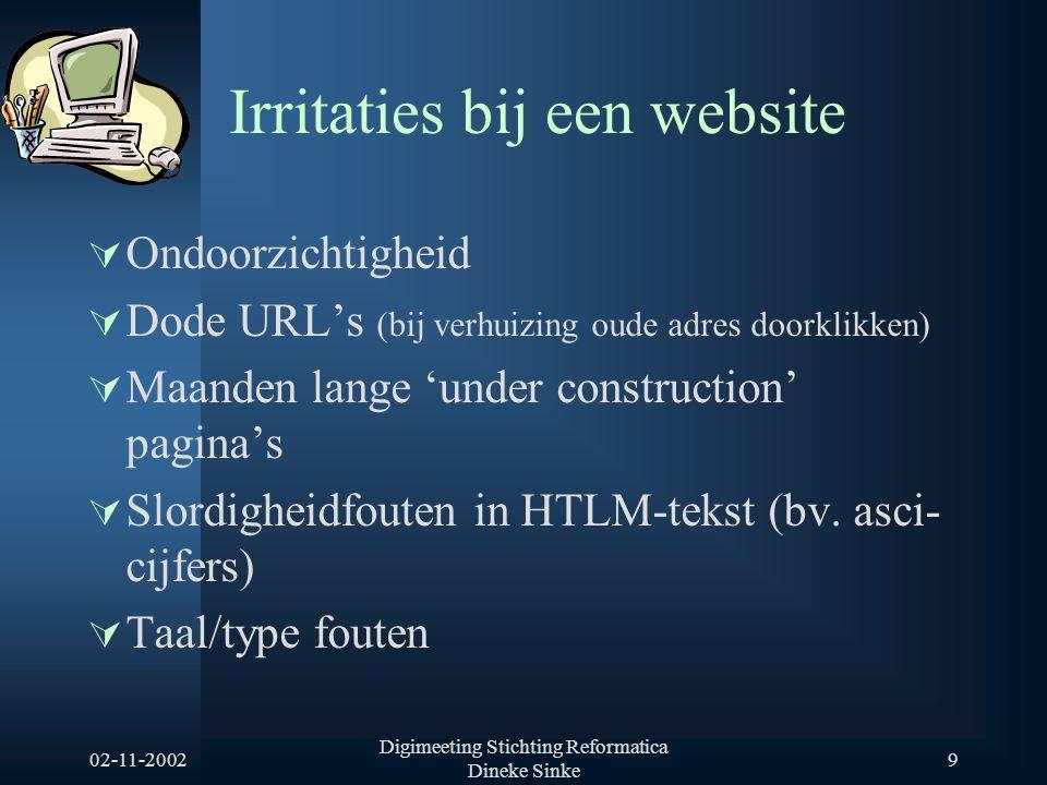 02-11-2002 Digimeeting Stichting Reformatica Dineke Sinke 9 Irritaties bij een website  Ondoorzichtigheid  Dode URL's (bij verhuizing oude adres doo