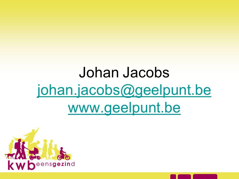 Johan Jacobs johan.jacobs@geelpunt.be www.geelpunt.be johan.jacobs@geelpunt.be www.geelpunt.be