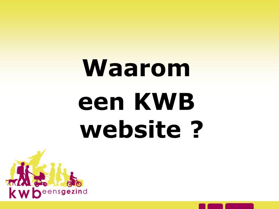 Waarom een KWB website ?