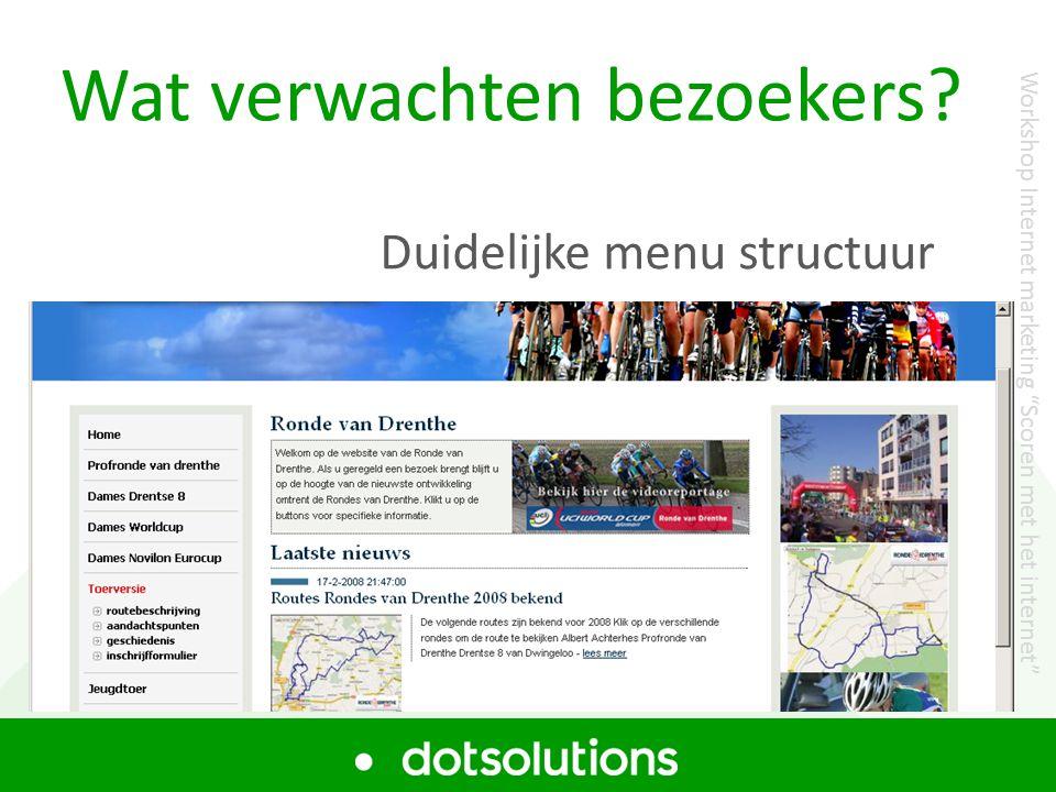 """Wat verwachten bezoekers? Duidelijke menu structuur Workshop Internet marketing """"Scoren met het internet"""""""