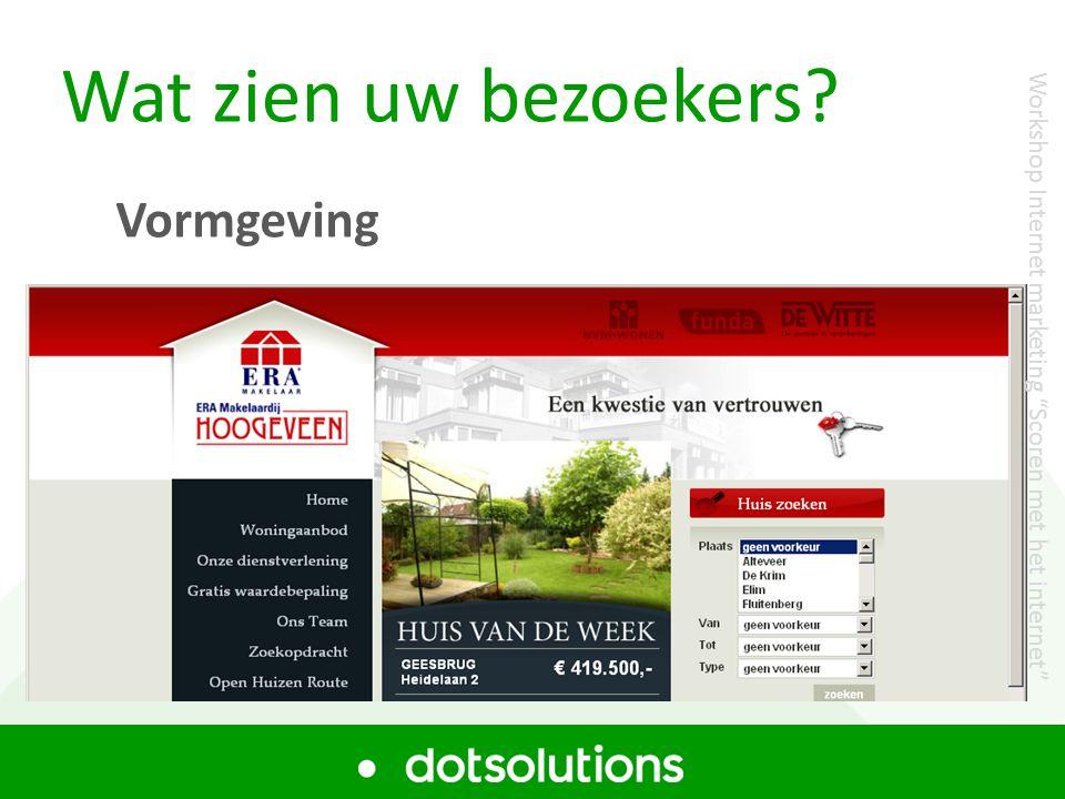Wat zien uw bezoekers? Vormgeving Workshop Internet marketing Scoren met het internet