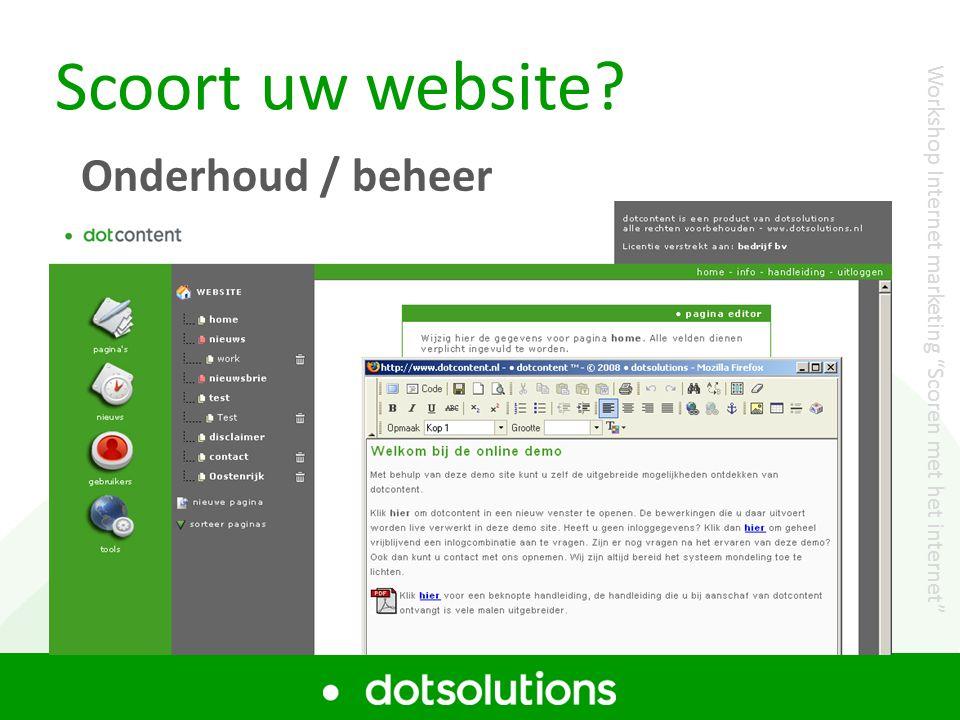 """Scoort uw website? Onderhoud / beheer Workshop Internet marketing """"Scoren met het internet"""""""