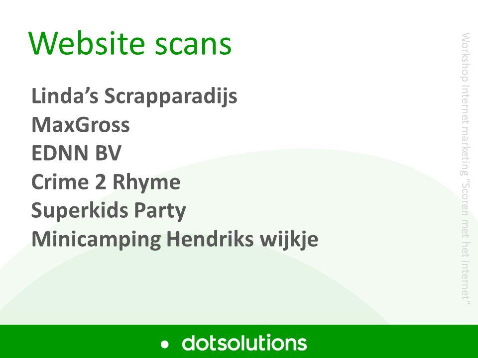 "Website scans Workshop Internet marketing ""Scoren met het internet"" Linda's Scrapparadijs MaxGross EDNN BV Crime 2 Rhyme Superkids Party Minicamping H"