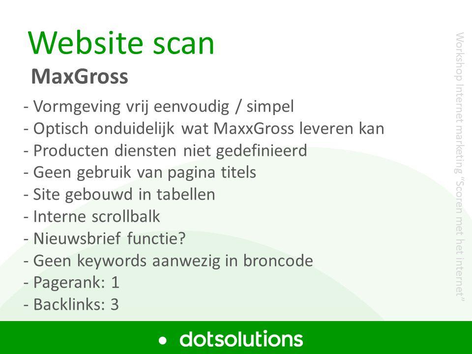 Website scan MaxGross - Vormgeving vrij eenvoudig / simpel - Optisch onduidelijk wat MaxxGross leveren kan - Producten diensten niet gedefinieerd - Ge