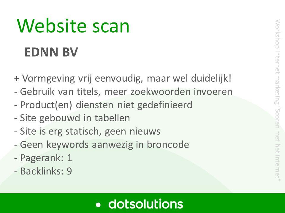 Website scan EDNN BV + Vormgeving vrij eenvoudig, maar wel duidelijk! - Gebruik van titels, meer zoekwoorden invoeren - Product(en) diensten niet gede